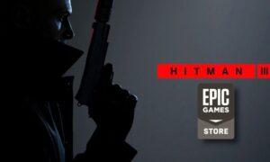 Hitman 3 on Epic Games Store Has a Catch