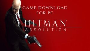 Hitman: Absolution PC Version Full Game Free Download